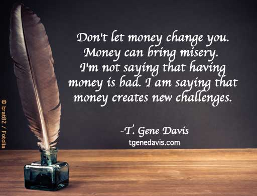 Money Creates Challenges